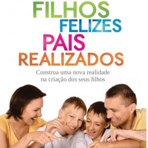 Filhos Felizes Pais Relizados Livro Francis