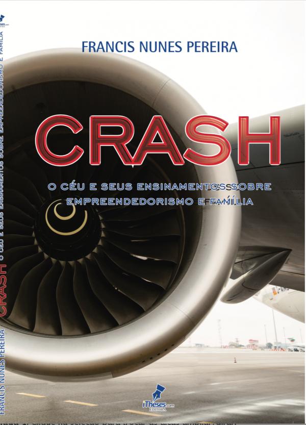 Crash: o céu e seus ensinamentos Francis Nunes