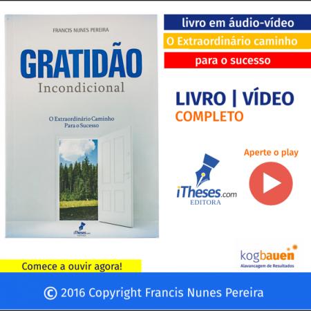 Gratidão Incondicional: o extraordinário caminho para o sucesso (livro online)
